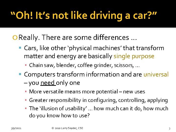 """""""Oh! It's not like driving a car? """" Really. There are some differences …"""