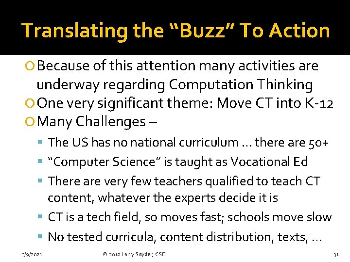 """Translating the """"Buzz"""" To Action Because of this attention many activities are underway regarding"""