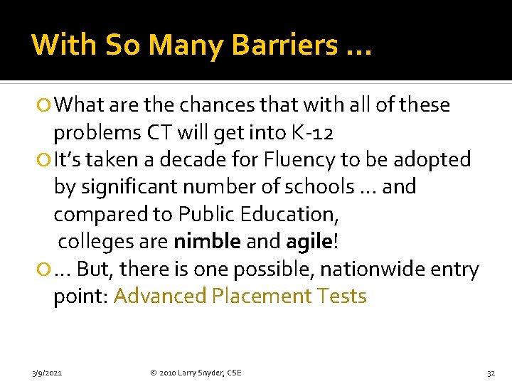 With So Many Barriers … What are the chances that with all of these