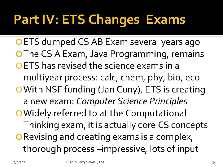 Part IV: ETS Changes Exams ETS dumped CS AB Exam several years ago The