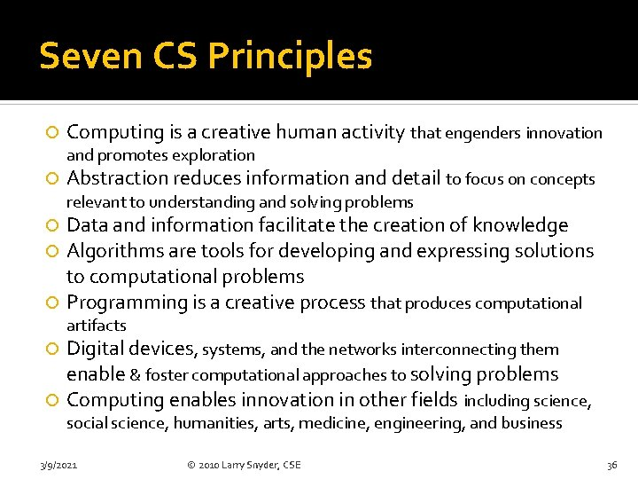 Seven CS Principles Computing is a creative human activity that engenders innovation and promotes
