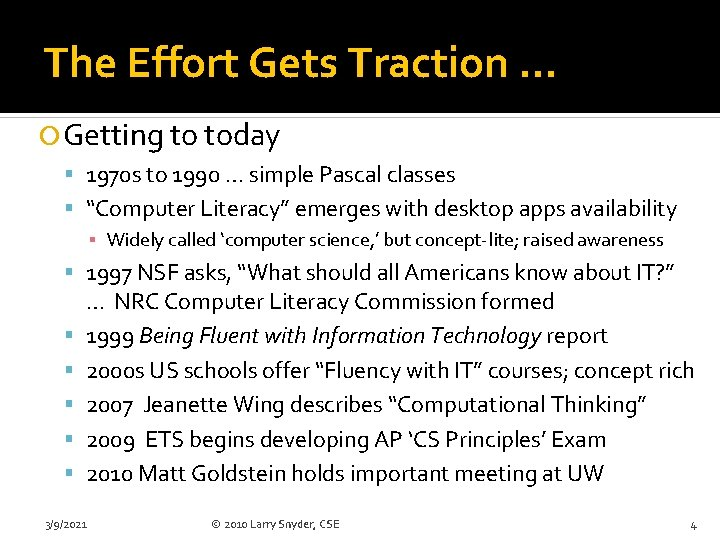 The Effort Gets Traction … Getting to today 1970 s to 1990 … simple