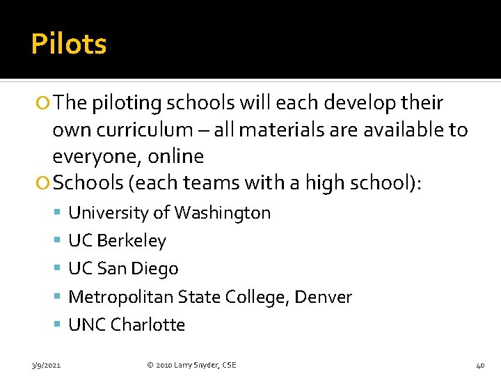 Pilots The piloting schools will each develop their own curriculum – all materials are