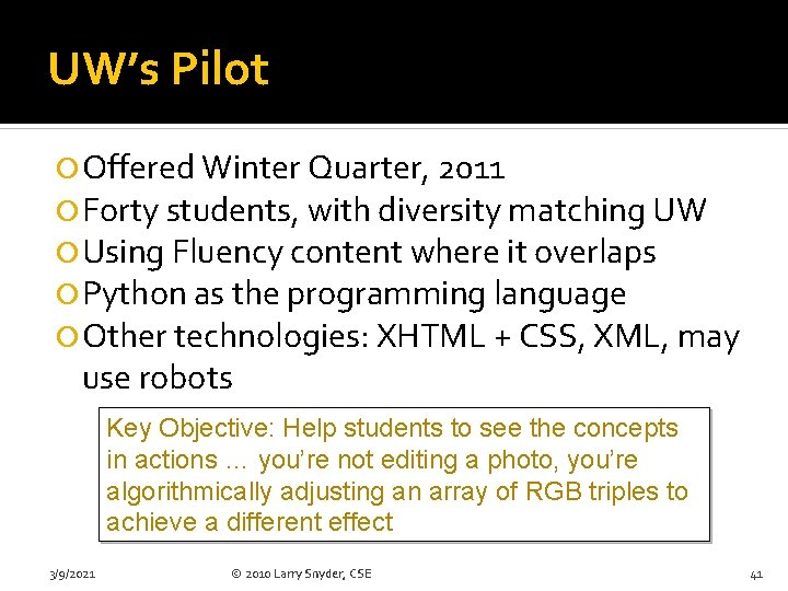 UW's Pilot Offered Winter Quarter, 2011 Forty students, with diversity matching UW Using Fluency