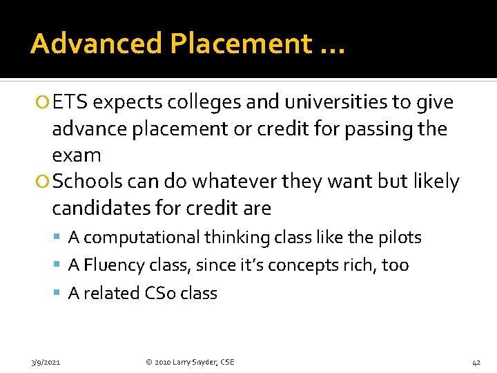 Advanced Placement … ETS expects colleges and universities to give advance placement or credit