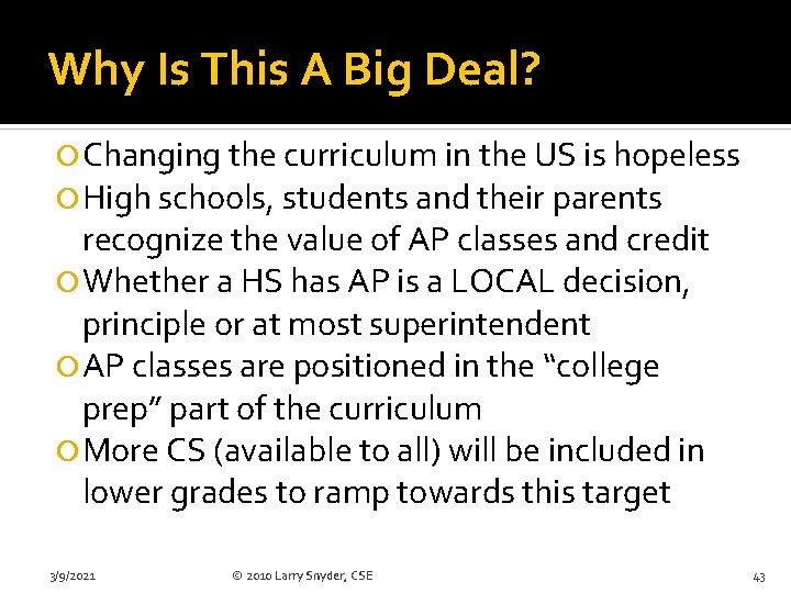 Why Is This A Big Deal? Changing the curriculum in the US is hopeless