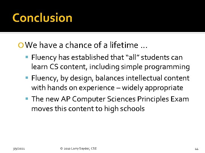"""Conclusion We have a chance of a lifetime … Fluency has established that """"all"""""""