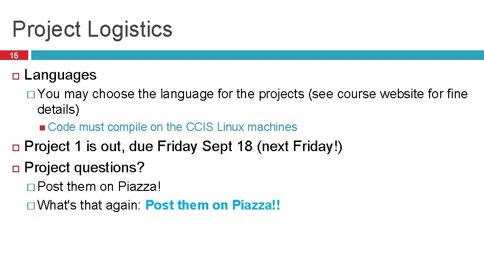 Project Logistics 15 Languages � You may choose the language for the projects (see
