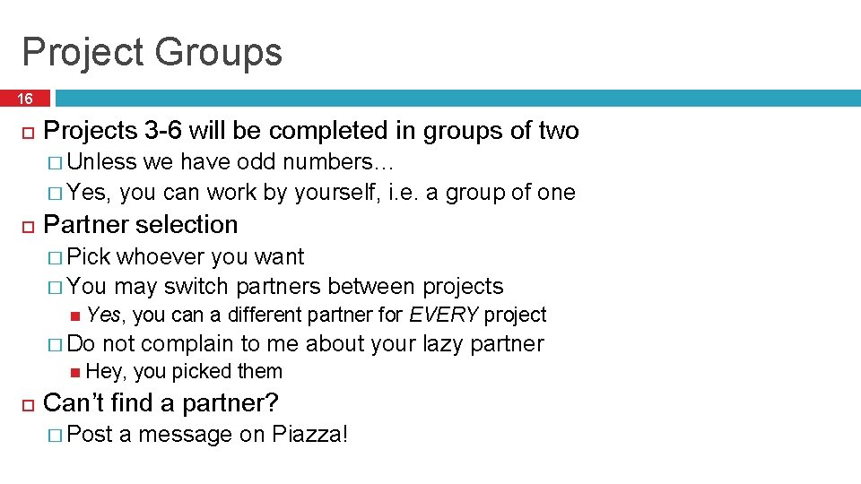 Project Groups 16 Projects 3 -6 will be completed in groups of two �