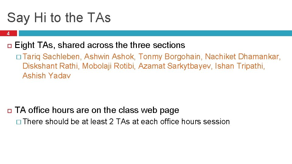 Say Hi to the TAs 4 Eight TAs, shared across the three sections �