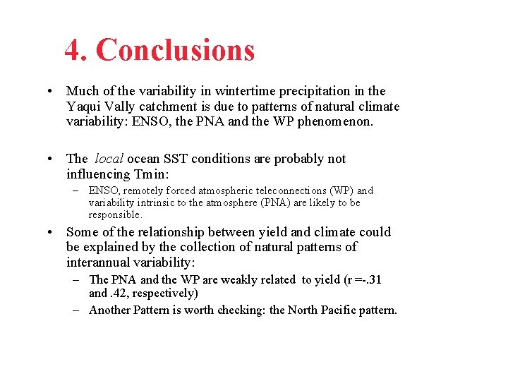 4. Conclusions • Much of the variability in wintertime precipitation in the Yaqui Vally