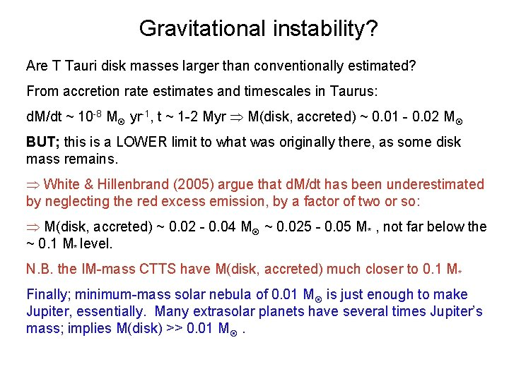 Gravitational instability? Are T Tauri disk masses larger than conventionally estimated? From accretion rate