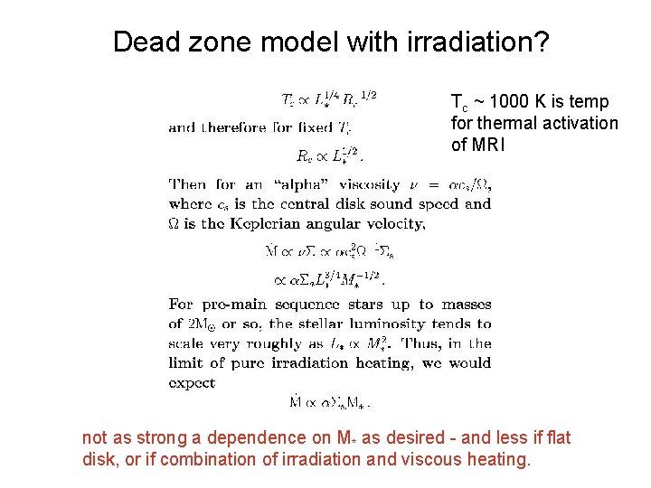 Dead zone model with irradiation? Tc ~ 1000 K is temp for thermal activation