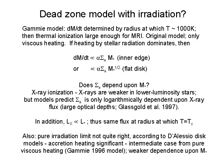 Dead zone model with irradiation? Gammie model: d. M/dt determined by radius at which