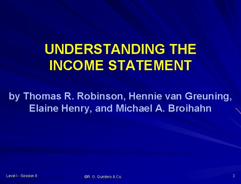 UNDERSTANDING THE INCOME STATEMENT by Thomas R. Robinson, Hennie van Greuning, Elaine Henry, and