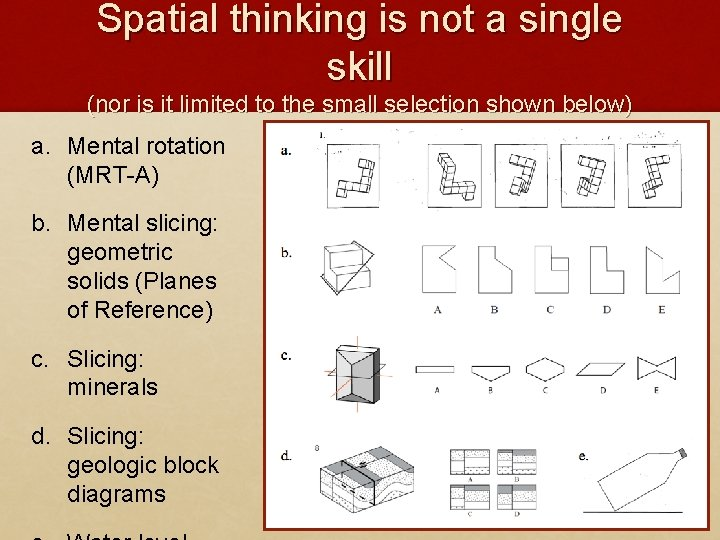 Spatial thinking is not a single skill (nor is it limited to the small