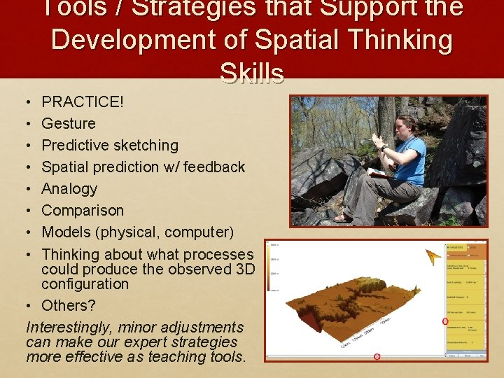 Tools / Strategies that Support the Development of Spatial Thinking Skills • • PRACTICE!