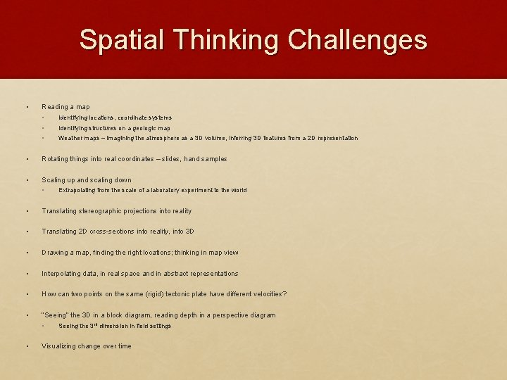 Spatial Thinking Challenges • Reading a map • Identifying locations, coordinate systems • Identifying
