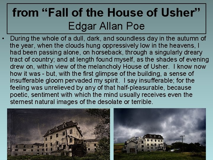 """from """"Fall of the House of Usher"""" Edgar Allan Poe • During the whole"""