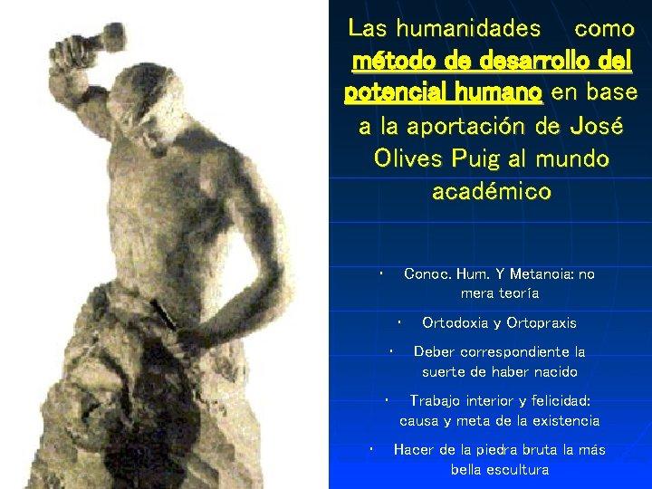 Las humanidades como método de desarrollo del potencial humano en base a la aportación