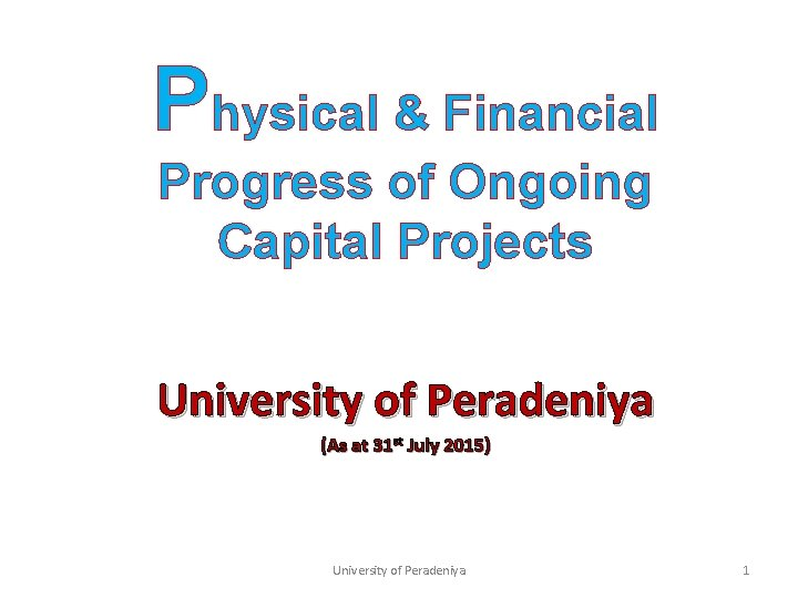 Physical & Financial Progress of Ongoing Capital Projects University of Peradeniya (As at 31