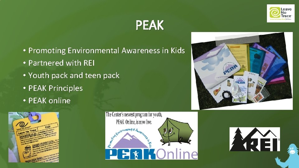 PEAK • Promoting Environmental Awareness in Kids • Partnered with REI • Youth pack