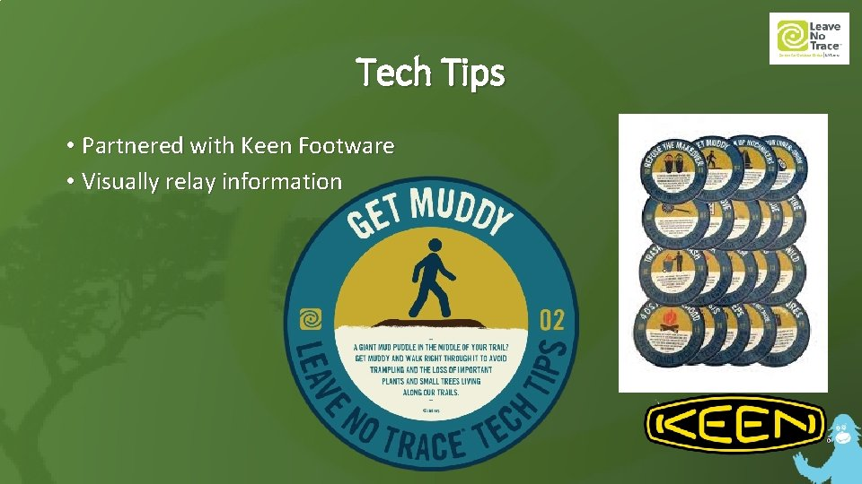Tech Tips • Partnered with Keen Footware • Visually relay information