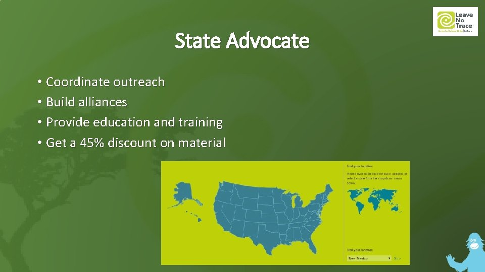 State Advocate • Coordinate outreach • Build alliances • Provide education and training •