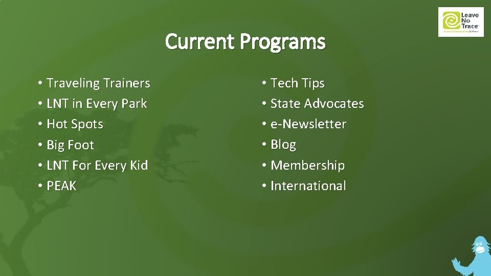 Current Programs • Traveling Trainers • LNT in Every Park • Hot Spots •