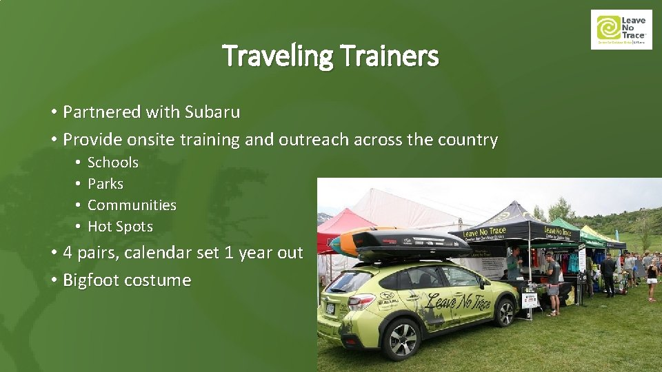 Traveling Trainers • Partnered with Subaru • Provide onsite training and outreach across the