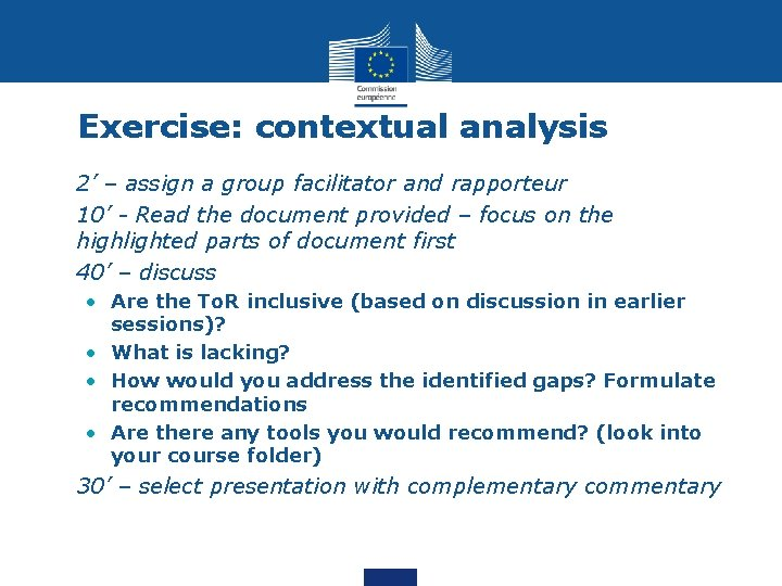 Exercise: contextual analysis • 2' – assign a group facilitator and rapporteur • 10'