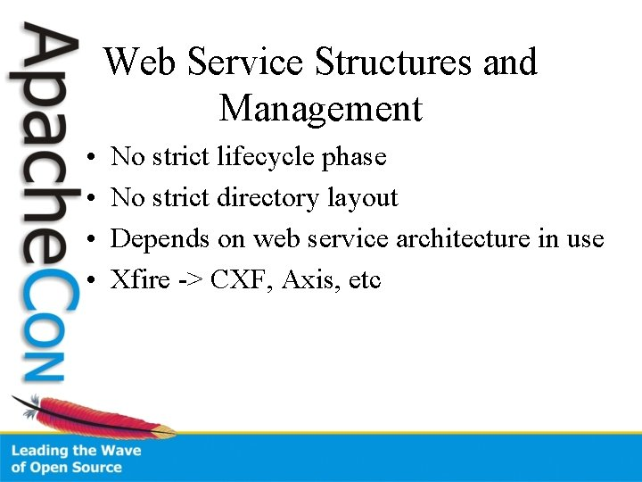 Web Service Structures and Management • • No strict lifecycle phase No strict directory