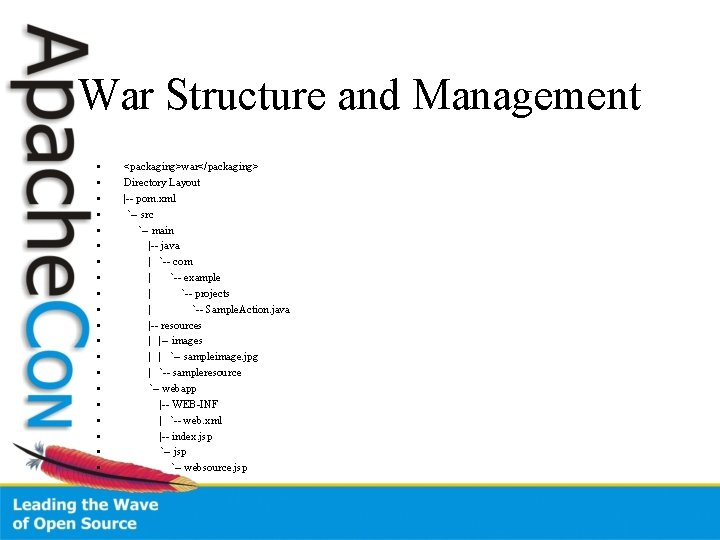 War Structure and Management • • • • • <packaging>war</packaging> Directory Layout  -- pom.