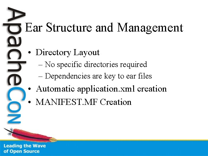 Ear Structure and Management • Directory Layout – No specific directories required – Dependencies