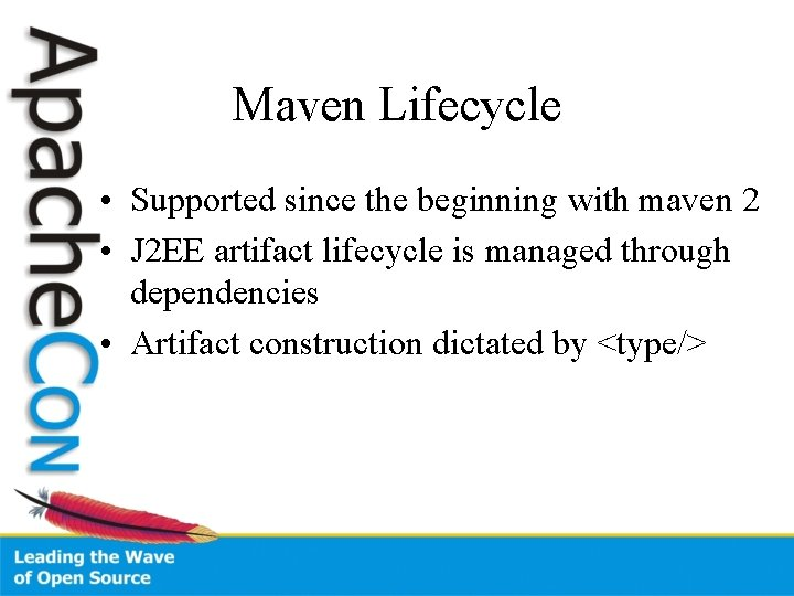 Maven Lifecycle • Supported since the beginning with maven 2 • J 2 EE