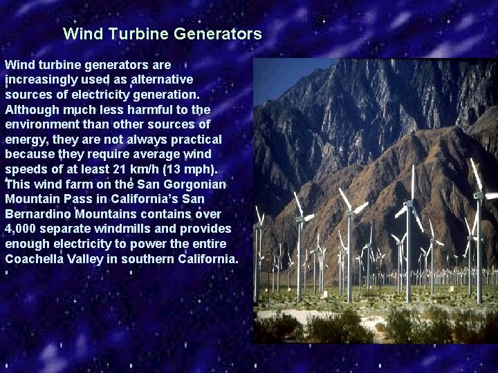 Wind Turbine Generators Wind turbine generators are increasingly used as alternative sources of electricity