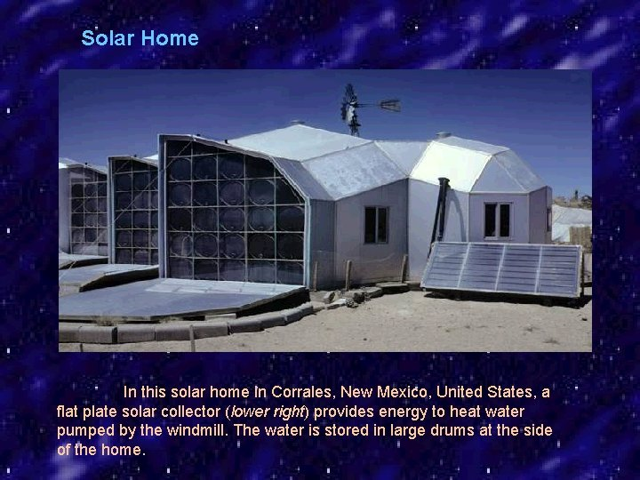 Solar Home In this solar home in Corrales, New Mexico, United States, a flat