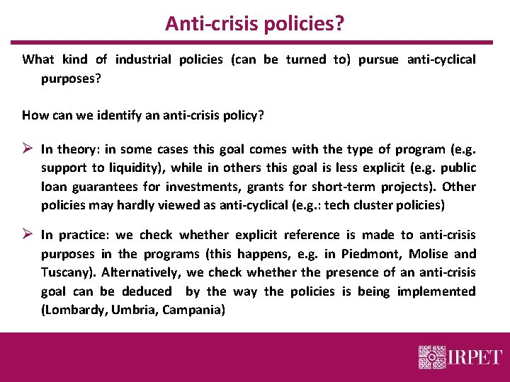 Anti-crisis policies? What kind of industrial policies (can be turned to) pursue anti-cyclical purposes?