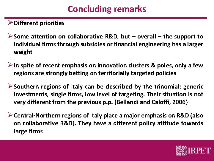 Concluding remarks Ø Different priorities Ø Some attention on collaborative R&D, but – overall