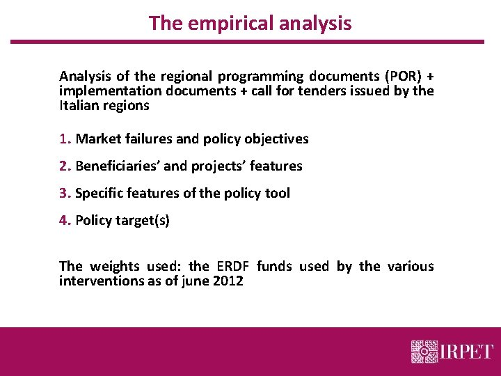 The empirical analysis Analysis of the regional programming documents (POR) + implementation documents +