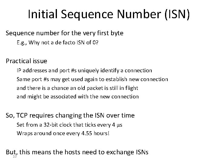 Initial Sequence Number (ISN) Sequence number for the very first byte E. g. ,
