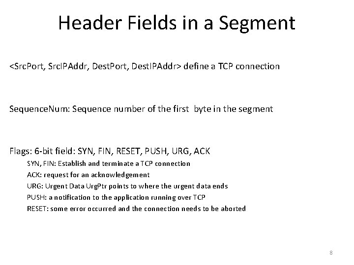 Header Fields in a Segment <Src. Port, Src. IPAddr, Dest. Port, Dest. IPAddr> define