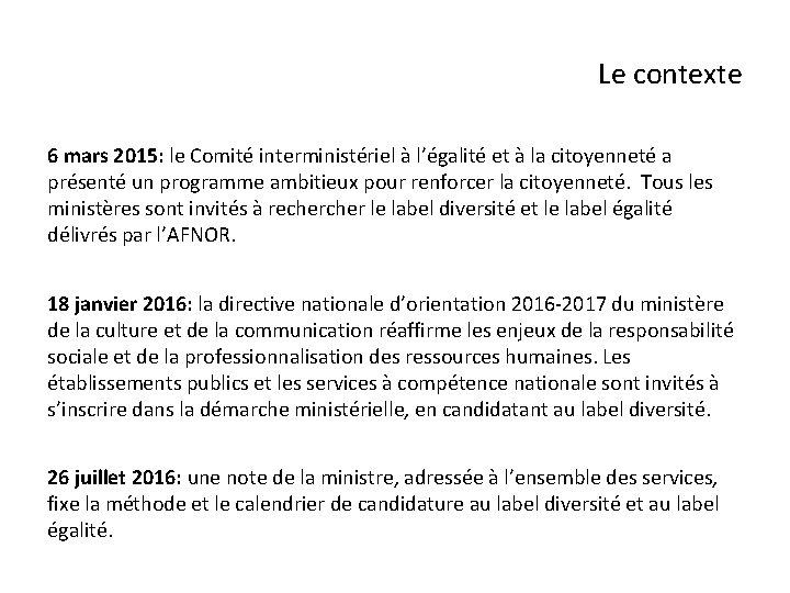 Le contexte 6 mars 2015: le Comité interministériel à l'égalité et à la citoyenneté