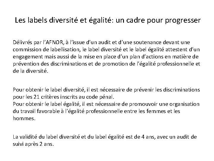 Les labels diversité et égalité: un cadre pour progresser Délivrés par l'AFNOR, à l'issue