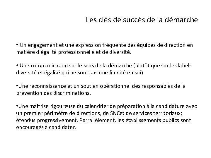 Les clés de succès de la démarche • Un engagement et une expression fréquente