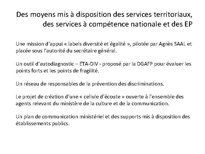 Des moyens mis à disposition des services territoriaux, des services à compétence nationale et
