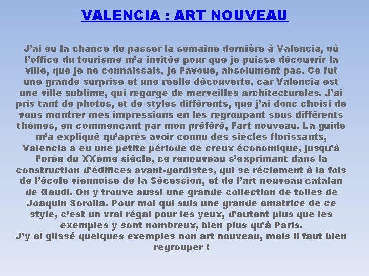 VALENCIA : ART NOUVEAU J'ai eu la chance de passer la semaine dernière à