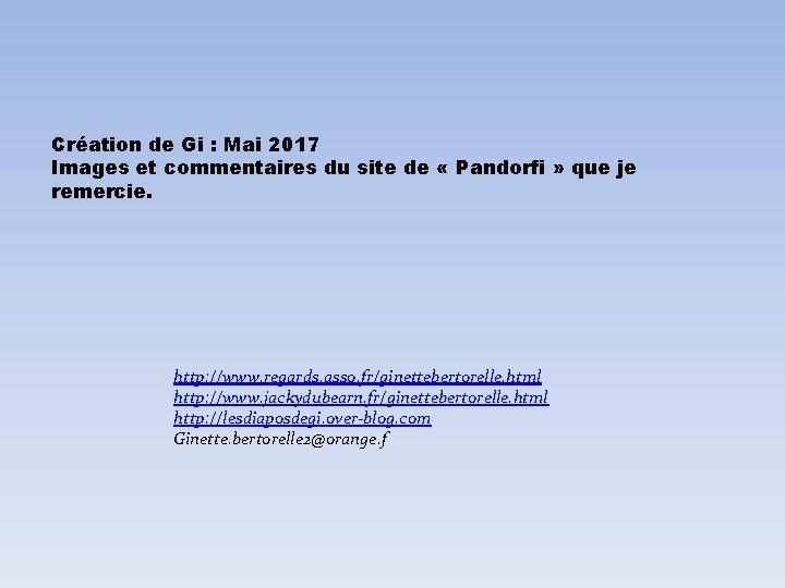 Création de Gi : Mai 2017 Images et commentaires du site de « Pandorfi