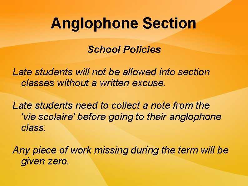 Anglophone Section School Policies Late students will not be allowed into section classes without