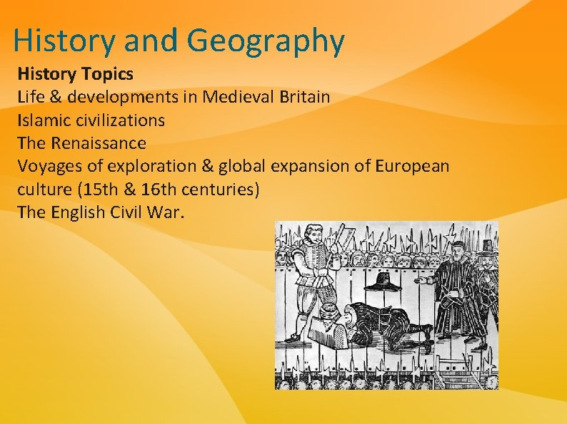 History and Geography History Topics Life & developments in Medieval Britain Islamic civilizations The
